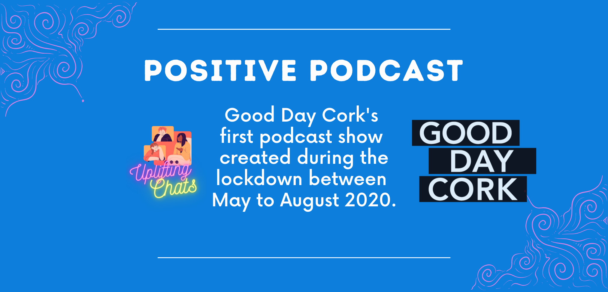 positive podcast, uplifting, listen, stories from Cork