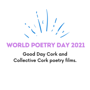 Watch Poetry Day Good day Cork